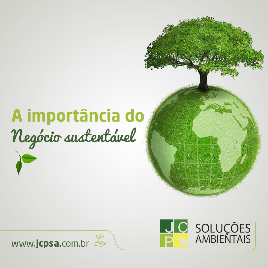 A importância do Negócio Sustentável   JCP Soluções Ambientais Campinas