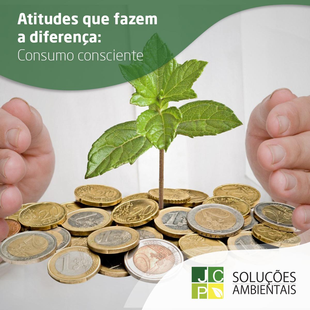 Atitudes que fazem a diferença: Consumo consciente   JCP Soluções Ambientais Campinas